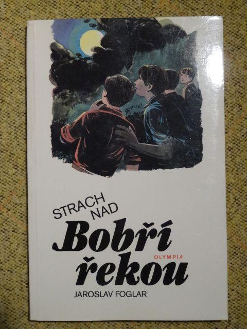 kniha J.Foglar-Strach nad bobri rekou